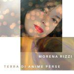 """""""Terra di anime perse"""" è il nuovo brano di Morena Rizzi"""