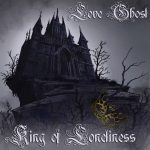 """Love Ghost tornano con """"King of Loneliness"""""""