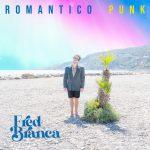 """FRED BRANCA: """"Romantico Punk"""" è il nuovo album"""